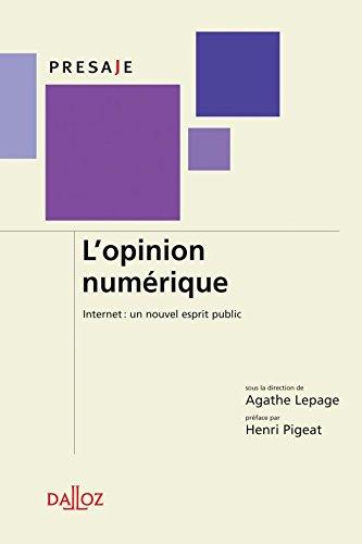 L'opinion numrique. Internet : un nouvel esprit public - 1re d.