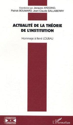 Actualit de la thorie de l'institution : Hommage  Ren Lourau