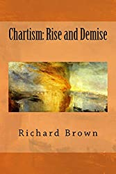 Chartism: Rise and Demise (Reconsidering Chartism Book 2)