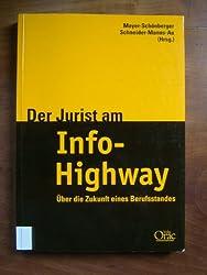 Der Jurist am Info-Highway: Über die Zukunft eines Berufsstandes