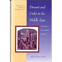 Dissent and Order in the Middle Ages: The Search for Legitimate Authority (Twayne's Studies in Intellectual and Cultural History) (No 3) by Jeffrey Burton Russell (1992-06-01)