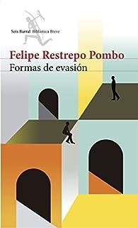 Formas de evasión par  Felipe Restrepo Pombo