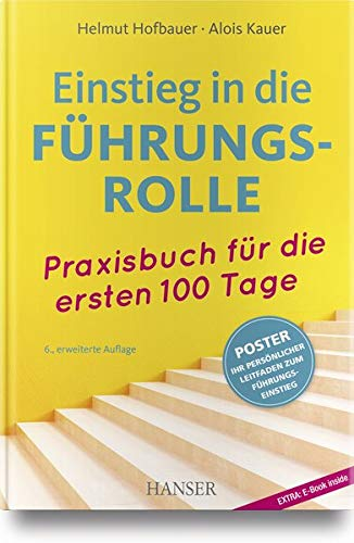Einstieg in die Führungsrolle: Praxisbuch für die ersten 100 Tage