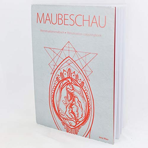 Maubeschau: Menstruationsmalbuch Menstruation colouringbook