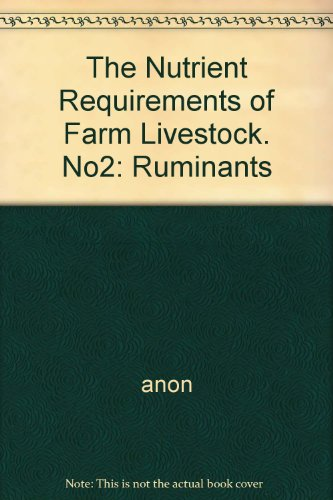 The Nutrient Requirements of Farm Livestock. No2: Ruminants