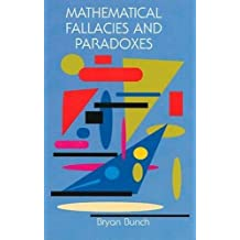 Mathematical Fallacies and Paradoxes (Dover Books on Mathematics)
