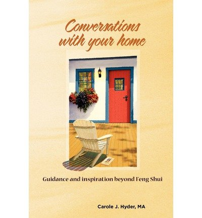 [(Conversations with Your Home: Guidance and Inspiration Beyond Feng Shui)] [Author: Carole J Hyder Ma] published on (January, 2011) par Carole J Hyder Ma
