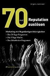 70mal Reputation auslösen: Marketing mit 70 großartigen Kleinigkeiten