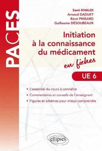 Initiation à la Connaissance du Médicament en Fiches UE6