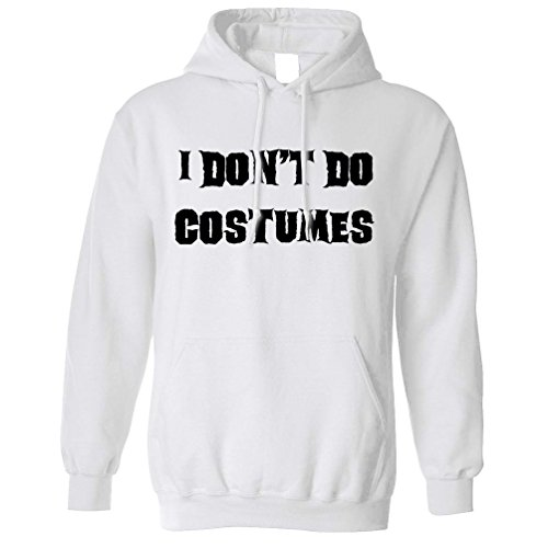 (Tim And Ted Neuheit Halloween Kapuzenpullover I Do not Kostüme tun White Small)