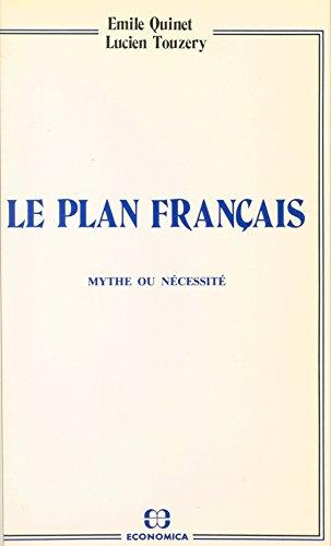 Le plan français : mythe ou nécessité