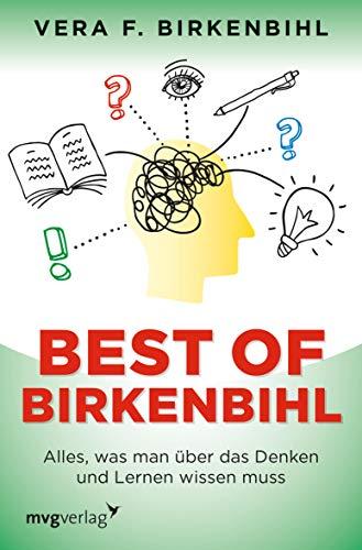 Best of Birkenbihl: Alles, was man über das Denken und Lernen wissen muss