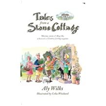 Tales From A Stone Cottage: Hilarious Stories Of Village Life As Featured In Country Living Magazine