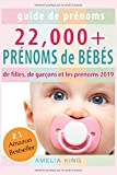 Guide de Prénoms: Plus de 22 000 Prénoms de Bébés (Prénoms de filles, prénoms de garçons et les prénoms 2019)...