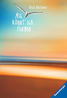 Als könnt ich fliegen (Ravensburger Taschenbücher) von [Büttner, Olaf]