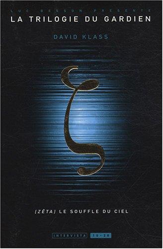 La trilogie du gardien T02: Zeta le souffle du ciel