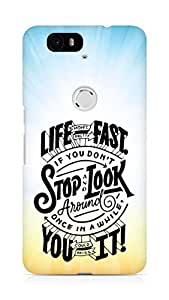 AMEZ life moves pretty fast Back Cover For Huawei Nexus 6P