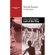 Violence in William Golding's Lord of the Flies (Social Issues in Literature (Library))
