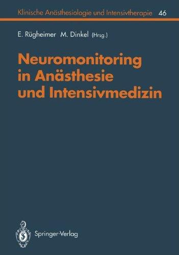 Neuromonitoring in Anästhesie und Intensivmedizin (Klinische Anästhesiologie und Intensivtherapie) (German Edition)