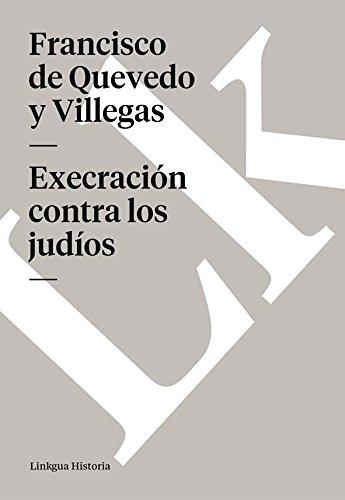 Execración Contra Los Judíos por Francisco De Quevedo Y Villegas epub