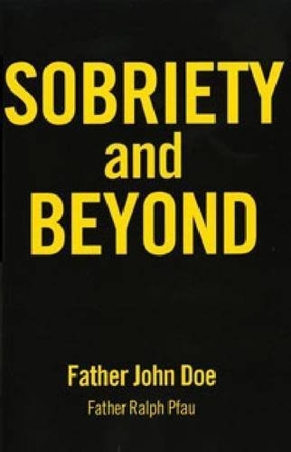 Sobriety and Beyond by Doe, Father John (2012) Paperback