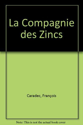 La Compagnie des zincs par Francois Caradec