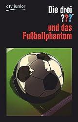 Die drei ??? und das Fußballphantom: Erzählt von Marco Sonnleitner