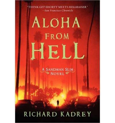 [(Aloha from Hell)] [Author: Richard Kadrey] published on (July, 2012)