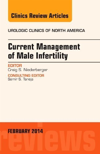 Current Management of Male Infertility, An Issue of Urologic Clinics, 1e (The Clinics: Internal Medicine) by Niederberger MD FACS, Craig S (2013) Hardcover
