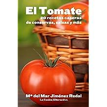 EL TOMATE: 20 recetas caseras de conservas, salsas y más