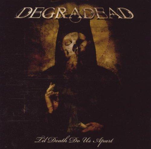 Til Death Do Us Apart by Degradead (2008-02-05)