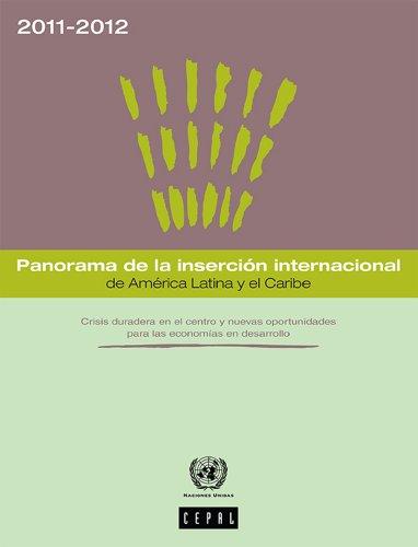 Panorama de la inserción internacional de América Latina y el Caribe 2011-2012 por Economic Commission for Latin America and the Caribbean (ECLAC)