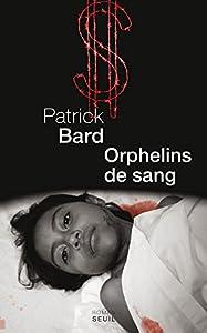 vignette de 'Orphelins de sang (Patrick Bard)'