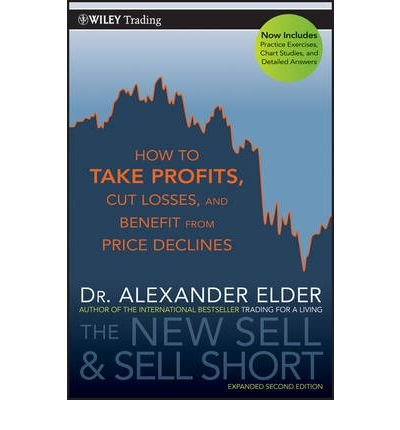 [ THE NEW SELL AND SELL SHORT HOW TO TAKE PROFITS, CUT LOSSES, AND BENEFIT FROM PRICE DECLINES BY ELDER, ALEXANDER](AUTHOR) PAPERBACK