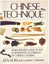 Chinese Technique: An Illustrated Guide to the Fundamental Techniques of Chinese Cooking by Ken Hom (1981-10-03)
