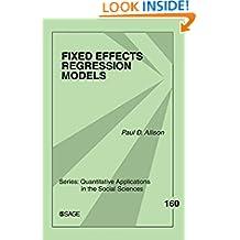 Fixed Effects Regression Models - Vol.160 (Quantitative Applications in the Social Sciences)