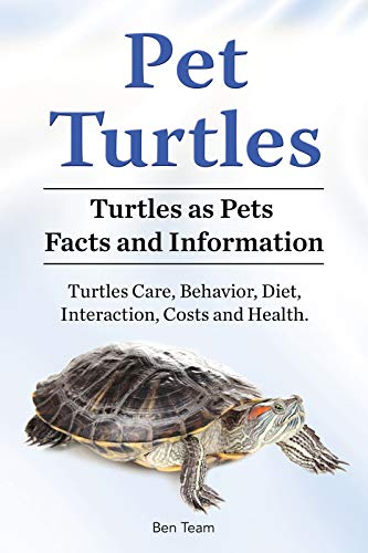 Pet Turtles. Turtles as Pets Facts and Information. Turtles Care, Behavior, Diet, Interaction, Costs and Health. (English Edition) -
