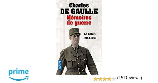 Amazonfr Mémoires De Guerre Le Salut 1944 1946 Charles De