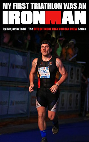 My First Triathlon was an IRONMAN (Bite Off More Than You Can Chew Book 1) (English Edition) por Benjamin Todd