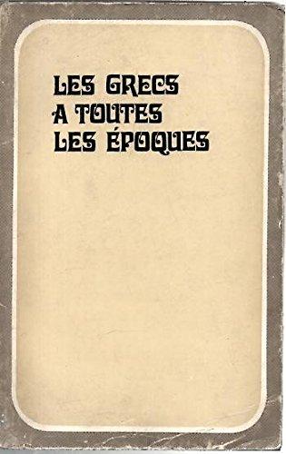 LES GRECS A TOUTES LES EPOQUES. DEPUIS LES TEMPS LES PLUS RECULES JUSQU'A L'AFFAIRE DE MARATHON EN 1870.