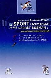 Le sport professionnel après l'arrêt Bosman : Une analyse économique internationale