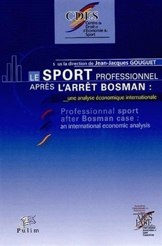 Le sport professionnel après l'arrêt Bosman : Une analyse économique internationale par Jean-Jacques Gouguet