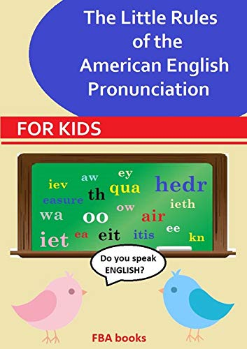 The Little Rules of the American English Pronunciation (English Edition)
