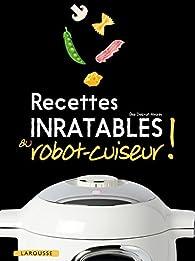 Recettes inratables au robot-cuiseur par Elise Delprat-Alvares