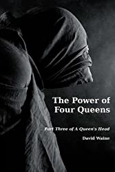 The Power of Four Queens: Part Three of A Queen's Heart: Volume 3
