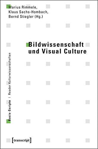 Bildwissenschaft und Visual Culture (Basis-Scripte. Reader Kulturwissenschaften) (Bildwissenschaften Recht-kultur-und)