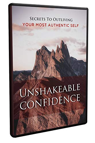 Unshakeable Confidence Video: Secrets to Outliving Your Most Authentic Self (English Edition)