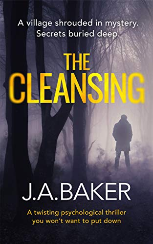 The Cleansing: a twisting psychological thriller you won't want to put down by [Baker, J.A.]