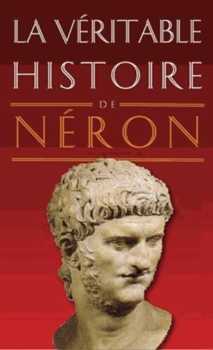 La Véritable Histoire de Néron par Alain Rodier