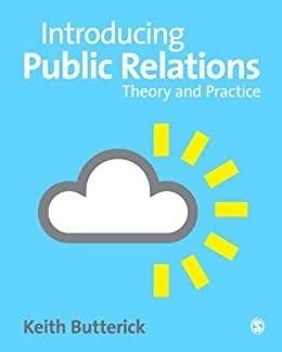 Introducing Public Relations: Theory and Practice by [Butterick, Keith]